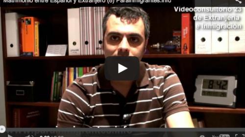 Matrimonio Mixto. Trámite completo en el Videoconsultorio Legal de Extranjería e Inmigración. Video 8