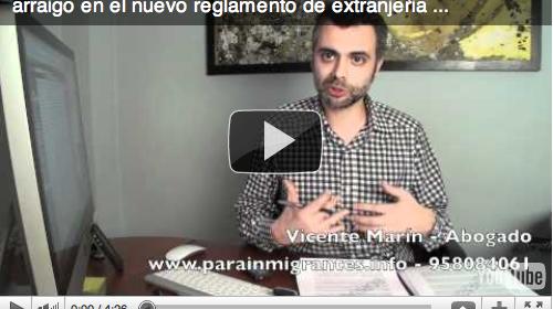 El Arraigo Social y la nueva figura de Arraigo Familiar de padres de niños de españoles en el nuevo reglamento de extranjería. Vídeo 2.
