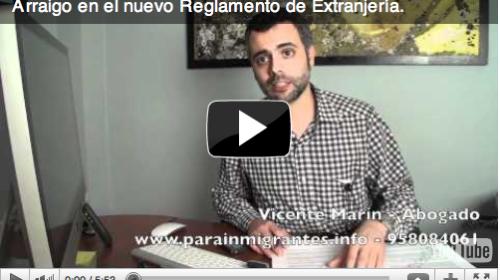 El Arraigo Social y la nueva figura del Arraigo Familiar de padres de niños españoles en el nuevo reglamento de extranjería . Vídeo 1