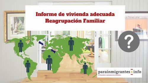 Informe de vivienda adecuada- Reagrupación Familiar