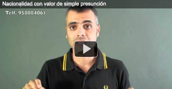 adqusición de la nacionalidad española con valor de simple presunción