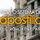 Nuevo sistema de Apostilla electrónica en España