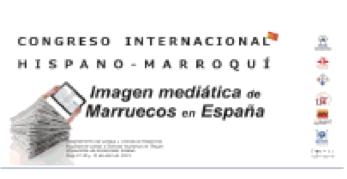 Congreso Internacional Hispano-Marroquí «Imagen mediática de Marruecos en España»