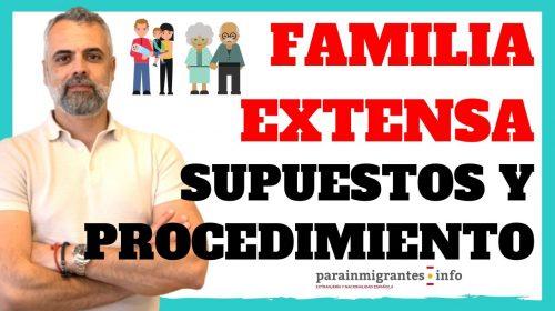 Familia Extensa. Supuestos y procedimiento. Vídeo explicativo