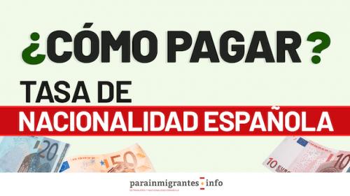 Cómo descargar y pagar la Tasa Nacionalidad Española