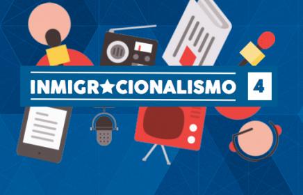 Inmigracionalismo 4. Un estudio sobre el tratamiento de la inmigración en los medios de comunicación