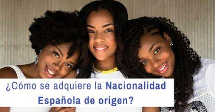 ¿Cómo se adquiere la nacionalidad española de origen?