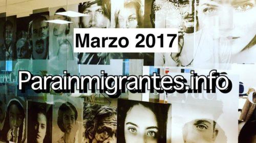 ¡Noticias más destacadas de Parainmigrantes. Marzo 2017!