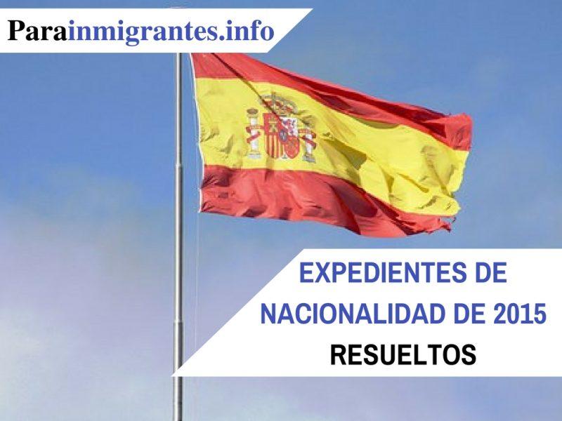 Expedientes de nacionalidad de 2015 resueltos