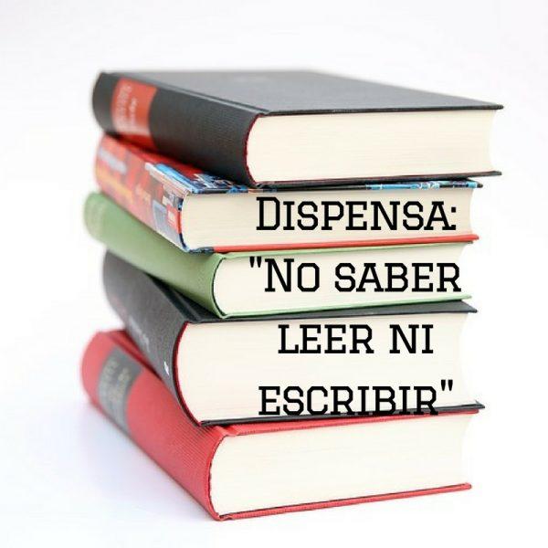 Casos de dispensa: No saber leer ni escribir