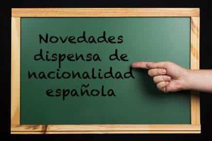 Novedades dispensa de nacionalidad española