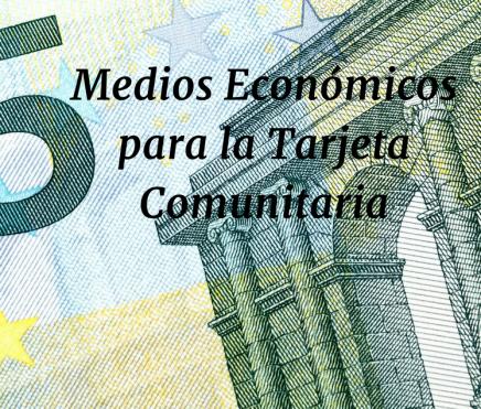 Medios económicos para la Tarjeta Comunitaria