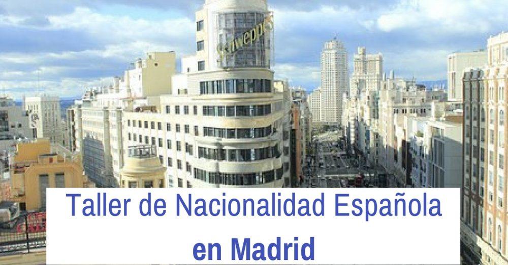 Taller Nacionalidad Española en Madrid