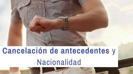 Cancelación de antecedentes y nacionalidad