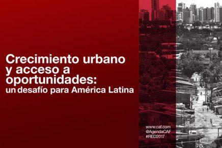 Crecimiento urbano y acceso a oportunidades: un desafío para América Latina