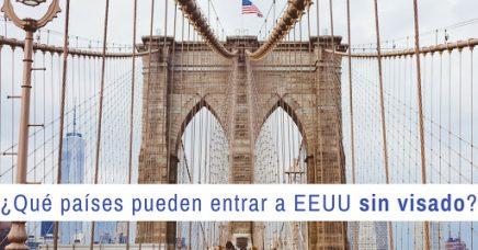¿Qué países pueden entrar a EEUU sin visado?
