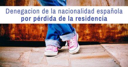 Nacionalidad Española: denegación por pérdida de la residencia legal