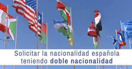 Solicitar la nacionalidad española teniendo doble nacionalidad