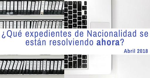Expedientes de nacionalidad que se están resolviendo a fecha actual (Abril 2018)