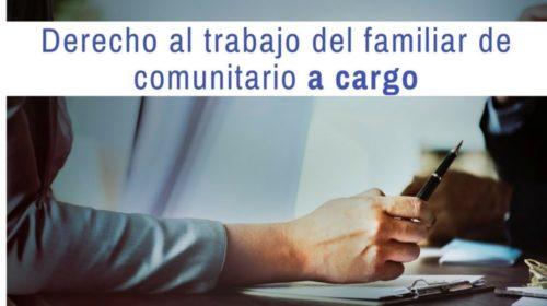 Derecho al trabajo del familiar de comunitario a cargo