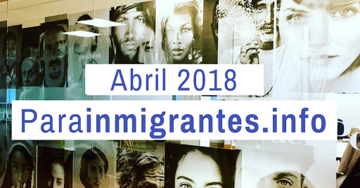 Noticia destacadas de Parainmigrantes. Abril 2018