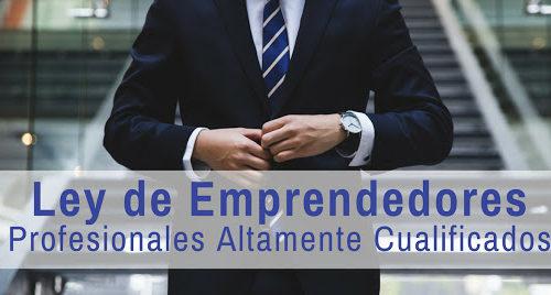 Ley de emprendedores- Profesionales Altamente Cualificados