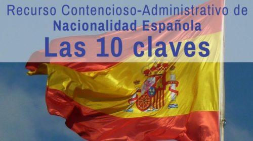 Las 10 claves del proceso contencioso-administrativo de nacionalidad española