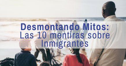 las 10 mentiras sobre inmigrantes