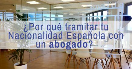 por que tramitar tu nacionalidad española con un abogado