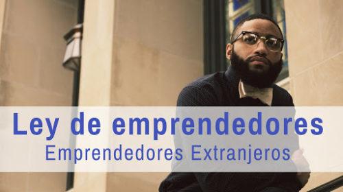 Ley de emprendedores- Emprendedores Extranjeros