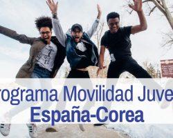 Programa de Movilidad Juvenil entre España y Corea