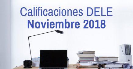 Calificaciones examen DELE Noviembre 2018