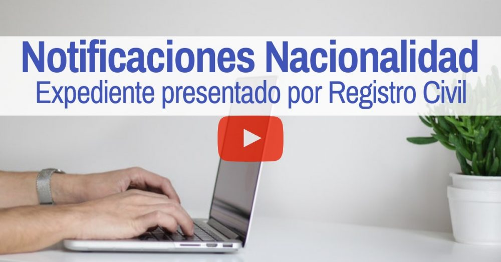 notificaciones nacionalidad registro civil video