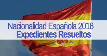 Listado de Expedientes de Nacionalidad de 2016 Resueltos