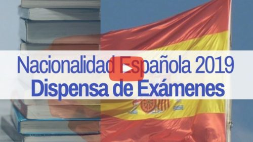 4ª Novedad Nacionalidad: Dispensa de Exámenes