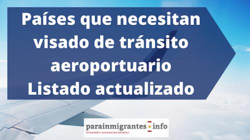 Paises cuyos nacionales necesitan visado de tránsito aeroportuario: Lista Actualizada
