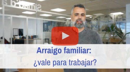 ¿Vale el arraigo familiar para trabajar?