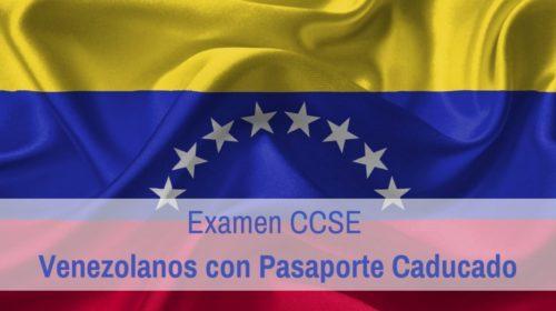 CCSE: venezolanos con pasaporte caducado