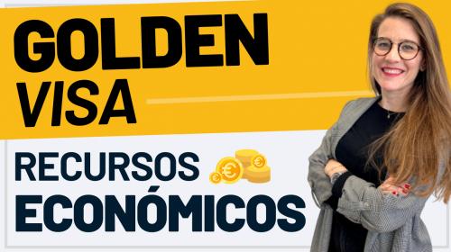 Golden Visa: Recursos Económicos