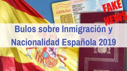 bulos sobre inmigración y nacionalidad española 2019