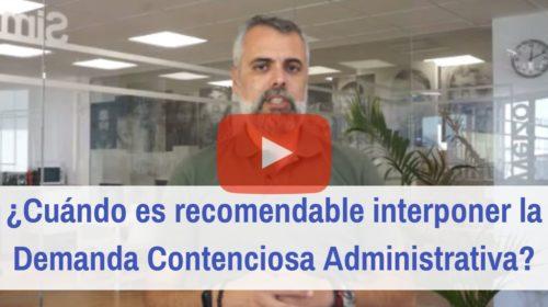 ¿Cuándo es recomendable interponer la Demanda Contenciosa Administrativa?