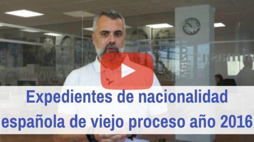 Expedientes de Nacionalidad Española del viejo proceso de 2016