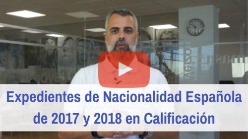 Expedientes de Nacionalidad Española de 2017 y 2018 en Calificación