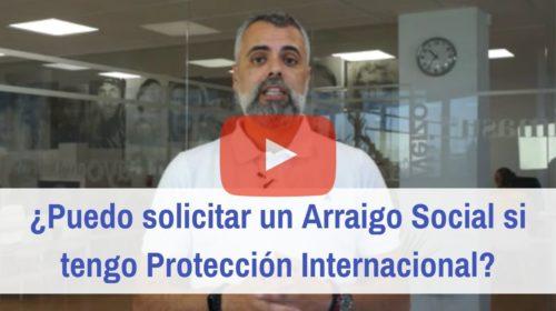 Solicitar Arraigo Social si tengo Protección Internacional