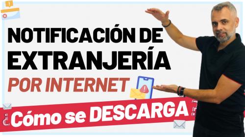 Descargar Notificación de Extranjería por Internet