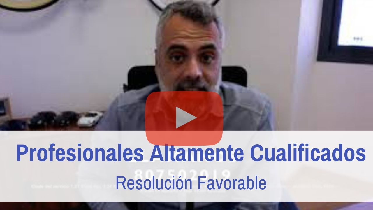 PROFESIONALES ALTAMENTE CUALIFICADOS resolucion favorable