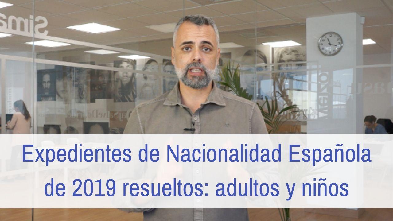 Expedientes de Nacionalidad Española de 2019 resueltos: adultos y niños