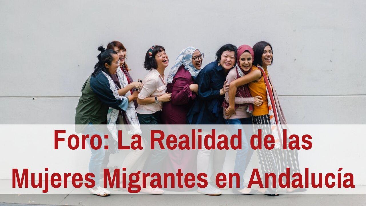 Foros sobre la realidad de las mujeres migrantes en Andalucía