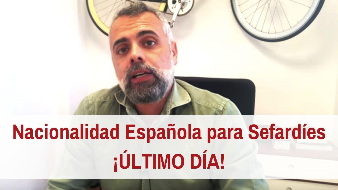 ¡Último día para solicitar la Nacionalidad Española por sefardí!