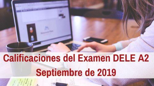 Calificaciones Examen DELE A2 Septiembre 2019 ya disponibles